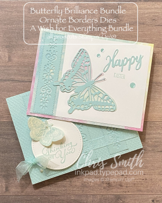 Ornate Borders Duo Stampin Up Cards by Chris Smith  A wish for everything  Happy thoughts  Butterfly Brilliance
